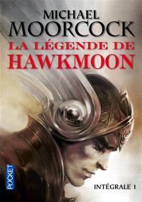 La légende de Hawkmoon : intégrale. Volume 1