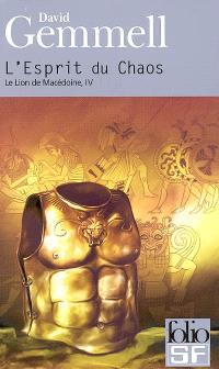 Le lion de Macédoine. Volume 4, L'esprit du chaos
