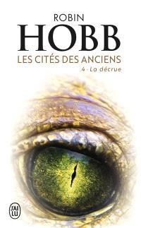 Les cités des Anciens. Volume 4, La décrue