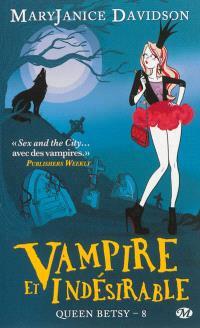 Queen Betsy. Volume 8, Vampire et indésirable