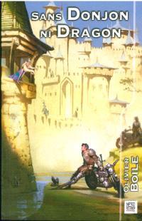 Sans donjon ni dragon : recueil de 20 nouvelles