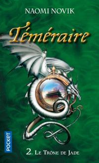 Téméraire. Volume 2, Le trône de jade