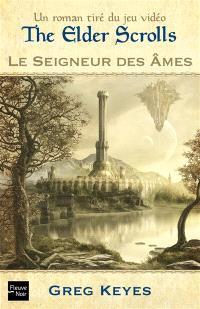 The Elder Scrolls. Volume 2, Le Seigneur des âmes