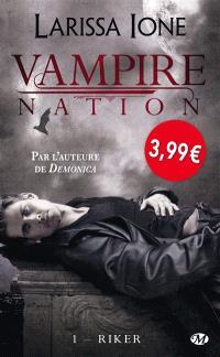Vampire Nation. Volume 1, Riker
