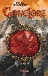 Gonelore. Volume 1, Les Arpenteurs