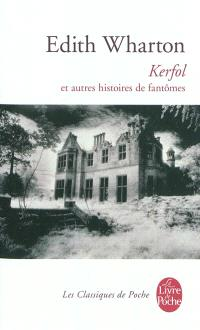Kerfol : et autres histoires de fantômes