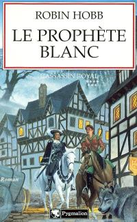 L'assassin royal. Volume 7, Le prophète blanc