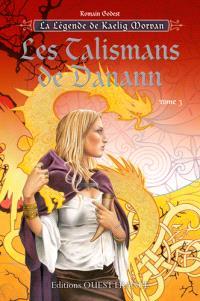 La légende de Kaelig Morvan. Volume 3, Les talismans de Danann