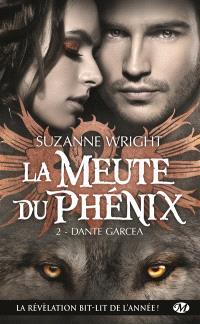La meute du phénix. Volume 2, Dante Garcea
