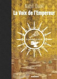 La voix de l'empereur. Volume 1, Le corbeau & la torche