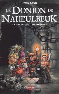 Le donjon de Naheulbeuk, A l'aventure, compagnons