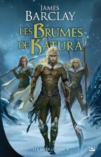 Les Elfes. Volume 3, les brumes de Katura