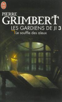 Les gardiens de Ji. Volume 3, Le souffle des aïeux