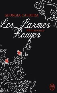 Les larmes rouges. Volume 1-2, Rémanence