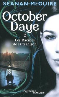 October Daye. Volume 2, Les racines de la trahison