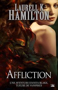 Une aventure d'Anita Blake, tueuse de vampires. Volume 22, Affliction