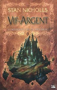 Vif-Argent : l'intégrale de la trilogie