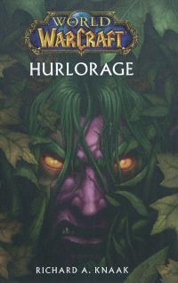 World of Warcraft, Hurlorage