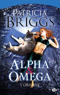 Alpha & Omega. Volume 2, L'origine