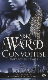 Anges déchus. Volume 1, Convoitise