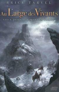 Ceux des eaux mortes. Volume 2, Au large des vivants