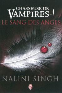 Chasseuse de vampires. Volume 1, Le sang des anges