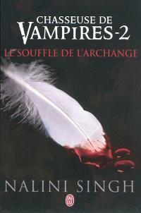 Chasseuse de vampires. Volume 2, Le souffle de l'archange