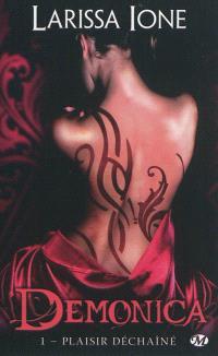 Demonica. Volume 1, Plaisir déchaîné