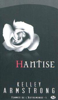 Femmes de l'Autremonde. Volume 5, Hantise