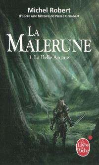 La Malerune. Volume 3, La Belle Arcane