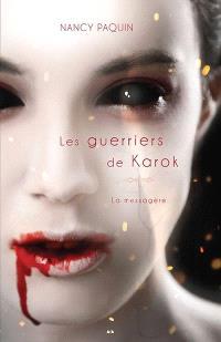 La messagère. Volume 2, Les guerriers de Karok