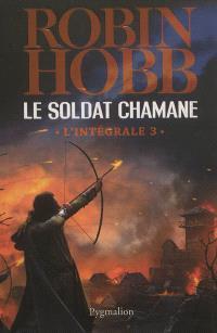 Le soldat chamane : l'intégrale. Volume 3