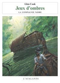 Les annales de la Compagnie noire. Volume 4, Jeux d'ombres