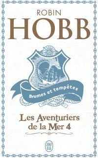 Les aventuriers de la mer. Volume 4, Brumes et tempêtes