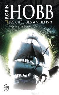Les cités des Anciens. Volume 3, La fureur du fleuve