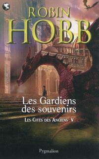 Les cités des Anciens. Volume 5, Les gardiens des souvenirs
