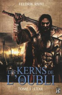 Les Kerns de l'Oubli. Volume 1, L'exil