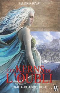 Les Kerns de l'Oubli. Volume 3, Résurrections