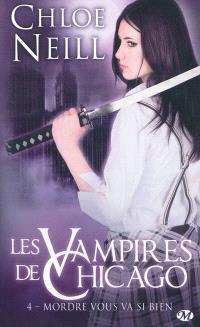 Les vampires de Chicago. Volume 4, Mordre vous va si bien