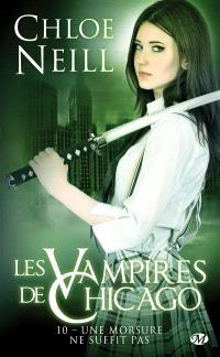 Les vampires de Chicago. Volume 10, Une morsure ne suffit pas
