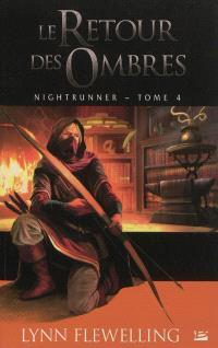 Nightrunner. Volume 4, Le retour des ombres
