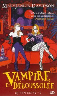 Queen Betsy. Volume 9, Vampire et déboussolée