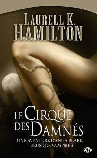 Une aventure d'Anita Blake, tueuse de vampires. Volume 3, Le cirque des damnés