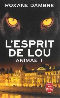 Animae. Volume 1, L'esprit de Lou