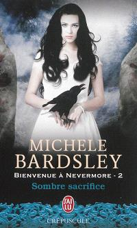 Bienvenue à Nevermore. Volume 2, Sombre sacrifice