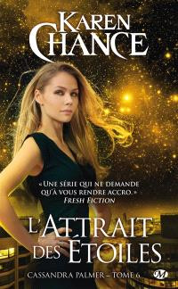 Cassandra Palmer. Volume 6, L'attrait des étoiles
