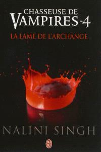 Chasseuse de vampires. Volume 4, La lame de l'archange