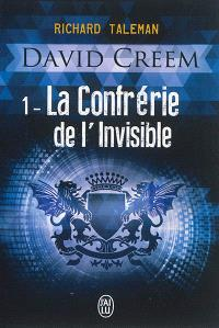 David Creem. Volume 1, La confrérie de l'invisible
