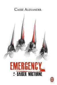 Emergency. Volume 2, Baiser nocturne