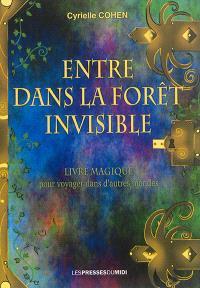 Entre dans la forêt invisible : livre magique pour voyager dans d'autres mondes